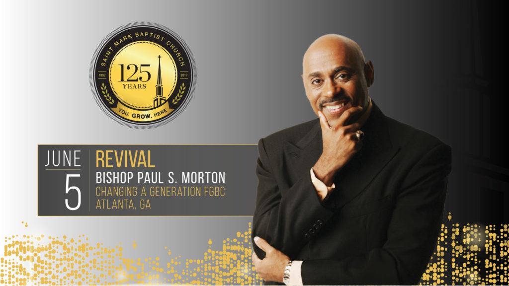125th Anniversary - 2 Night Revival - Bishop Paul S. Morton