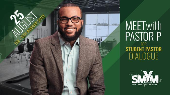 Meet with Pastor P - Student Pastor Dialogue
